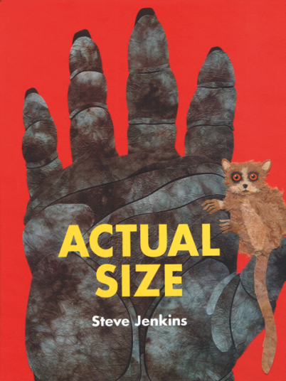 Actual Size by Steve Jenkins Picture Book Review