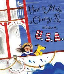 How to Make a Cherry Pie and See the U.S.A. picture book review