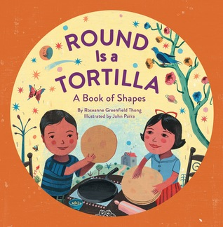Round is a Tortilla: A Book of Shapes Picture Book Review