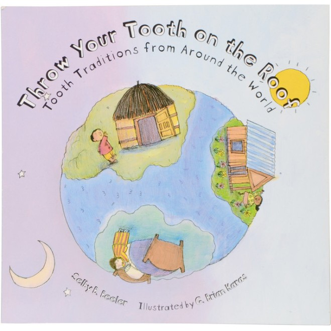 Throw Your Tooth on the Roof picture book review