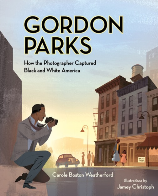 Gordon Parks: How the Photographer Captured Black and White America Picture Book Review