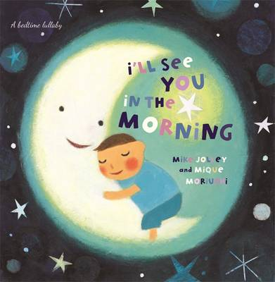 I'll See You in the Morning by Mike Jolley Picture Book Review
