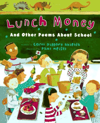 Lunch Money and Other Poems About School by Carol Diggory Shields and Paul Meisel picture book review