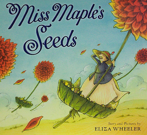 MIss Maple's Seeds by Eliza Wheeler Picture Book Review