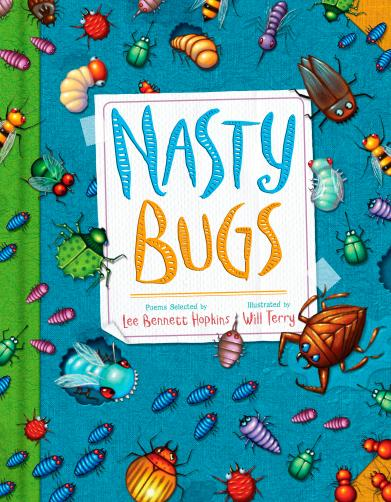 Nasty Bugs by Lee Bennett Hopkins and Will Terry Picture Book Review