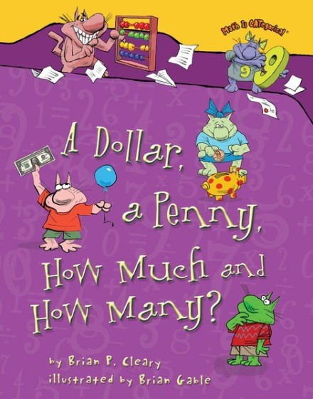A Dollar, a Penny, How Much and How Many? by Brian Cleary and Brian Gable Picture Book Review