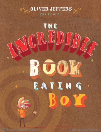 The Incredible Book Eating Boy by Oliver Jeffers Picture Book Review