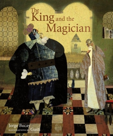 The King and the Magician by Jorge Bucay and Gusti Picture Book Review