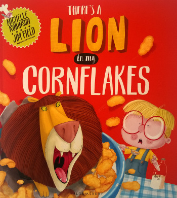 There's a Lion in My Cornflakes by Michelle Robinson and Jim Field picture book review