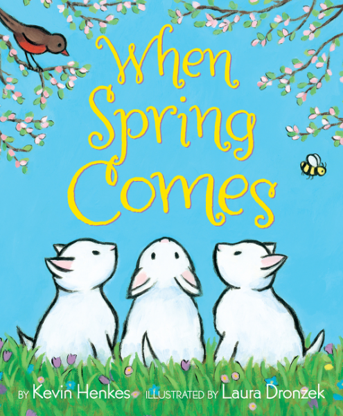 When Spring Comes by Kevin Henkes and Laura Dronzek Picture Book Review