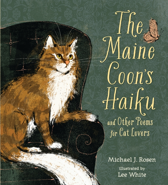 The Maine Coon's Haiku and Other Poems for Cat Lovers by Michael J. Rosen and Lee White picture book review