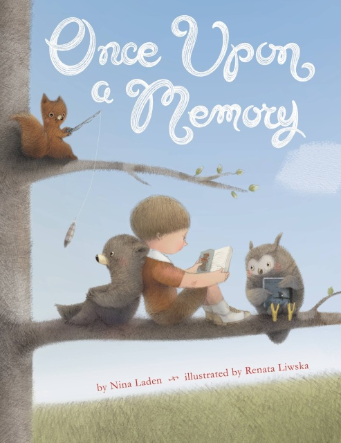 Once Upon a Memory by Nina Laden and Renata Liwska Picture Book Reivew