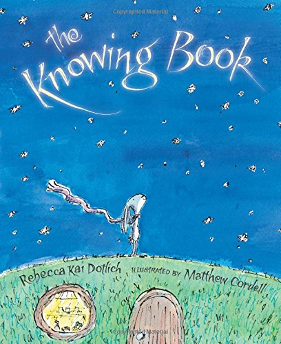 The Knowing Book by Rebecca Kai Dotlich and Matthew Cordell picture book review