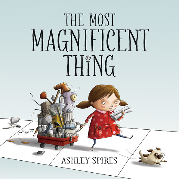 The Most Magnificent Thing by Ashley Spires picture book review