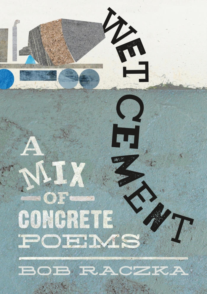 Wet Cement: A Mix of Concrete Poems by Bob Raczka picture book review