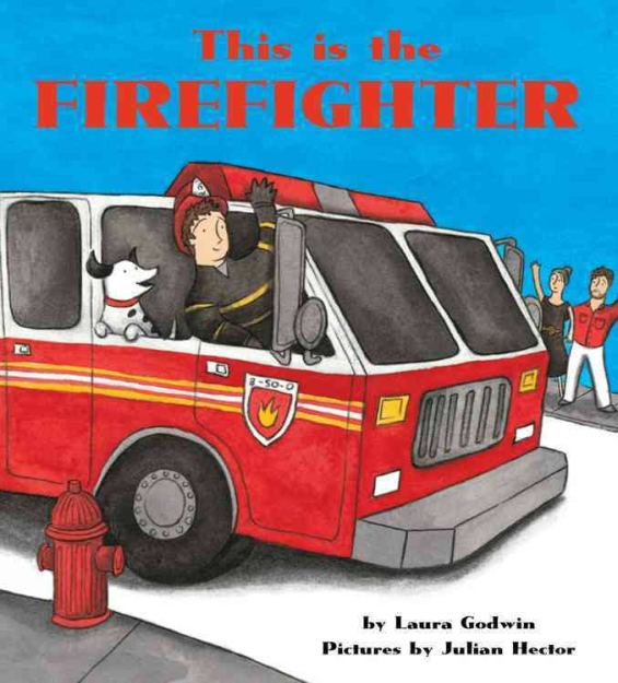celebrate-picture-books-picture-book-review-this-is-the-firefighter