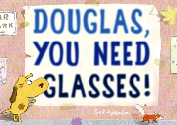 celebrate-picture-books-picture-book-review-douglas-you-need-glasses