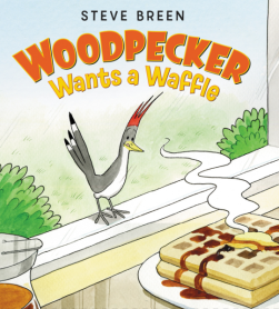 celebrate-picture-books-picture-book-review-woodpecker-wants-a-waffle