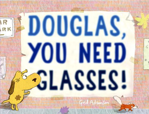celebrate-picture-books-picture-book-review-douglas-you-need-glasses-cover