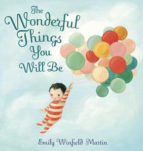 celebrate-picture-books-picture-book-review-the-wonderful-things-you-will-be-cover