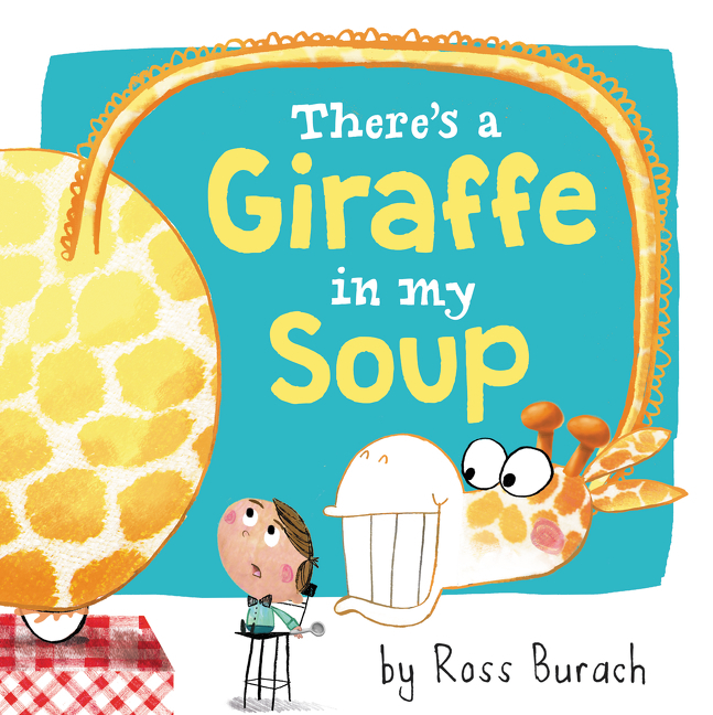 celebrate-picture-books-picture-book-review-there's-a-giraffe-in-my-soup-cover