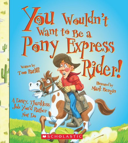 celebrate-picture-books-picture-book-review-you-wouldn't-want'to-be-a-pony-express-rider-cover
