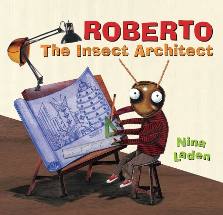 celebrate-picture-books-picture-book-review-roberto-the-insect-architect-cover