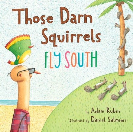 celebrate-picture-books-picture-book-review-those-darn-squirrels-fly-south-cover-image