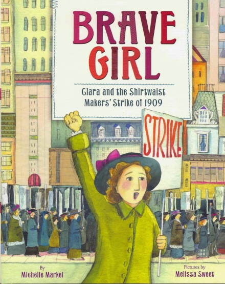 celebrate-picture-books-picture-book-review-brave-girl-clara-and-the-shirtwaist-makers'-strike-of-1909-cover