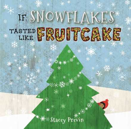 celebrate-picture-books-picture-book-review-if-snowflakes-tasted-like-fruitcake-cover