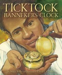 celebrate-picture-books-picture-book-review-ticktock-banneker's-clock-cover