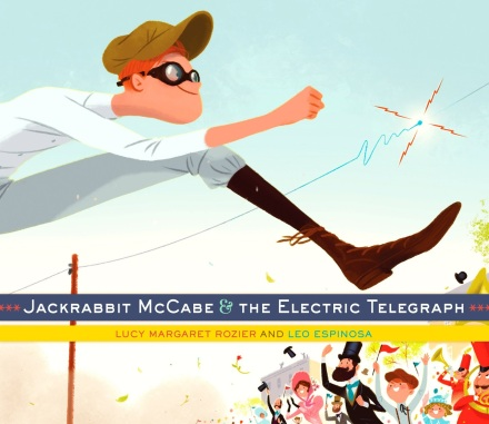 celebrate-picture-books-picture-book-review-jackrabbit-mccabe-&-the-electric-telegraph-cover