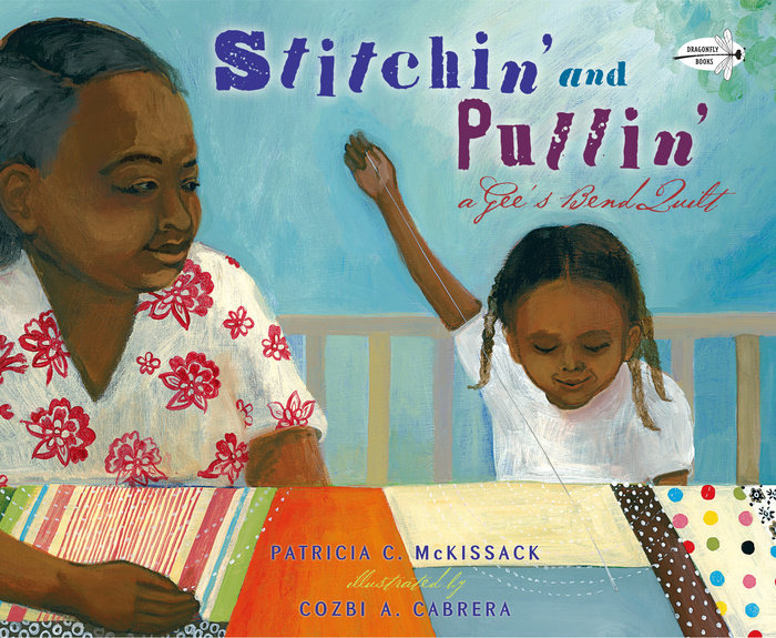 celebrate-picture-books-picture-book-review-stitchin'-and-pullin'-a-gee's-bend-quilt-cover