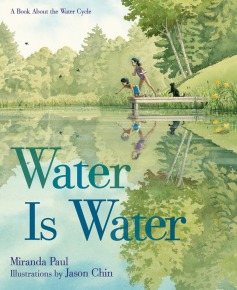 celebrate-picture-books-picture-book-review-water-is-water-cover