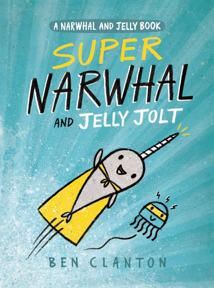 celebrate-picture-books-picture-book-review-super-narwhal-and-jelly-jolt