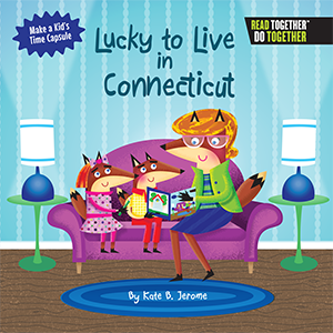 celebrate-picture-books-picture-book-review-lucky-to-live-in-connecticut-cover