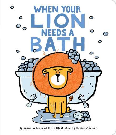 celebrate-picture-books-picture-book-review-when-your-lion-needs-a-bath-cover