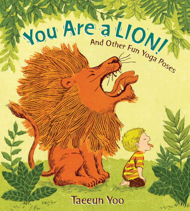 celebrate-picture-books-picture-book-review-you-are-a-lion-and-other-fun-yoga-poses-cover