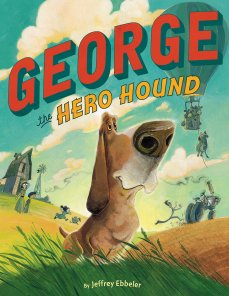 celebrate-picture-books-picture-book-review-george-the-hero-hoiund-cover