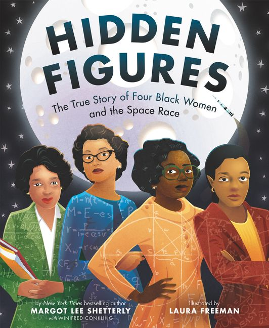 celebrate-picture-books-picture-book-review-hidden-figures-the-true-story-of-four-black-women-and-the-space-race-cover