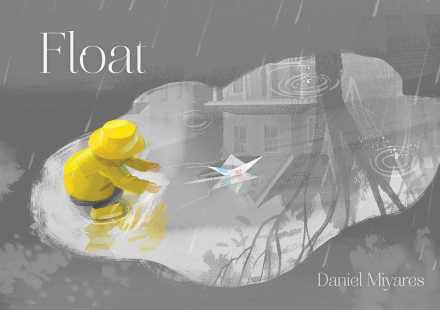 celebrate-picture-books-picture-book-review-float-daniel-miyares-cover