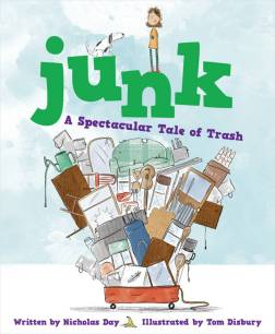 celebrate-picture-books-picture-book-review-junk-a-spectacular-tale-of-trash-cover