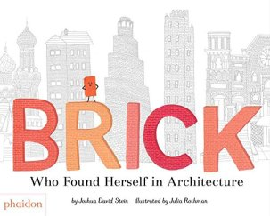 celebrate-picture-books-picture-book-review-brick-who-found-herself-in-architecture-cover