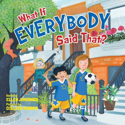 celebrate-picture-books-picture-book-review-what-if-everybody-said-that-cover