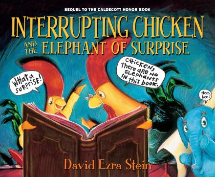 celebrate-picture-books-picture-book-review-interrupting-chicken-and-the-elephant-of-surprise-cover