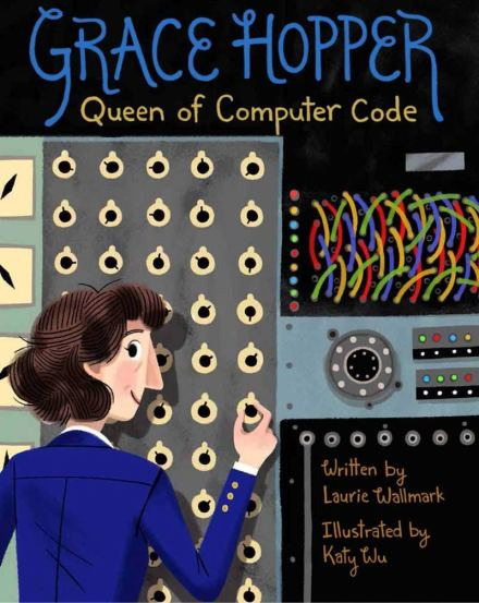 celebrate-picture-books-picture-book-review-grace-hopper-queen-of-computer-code-cover