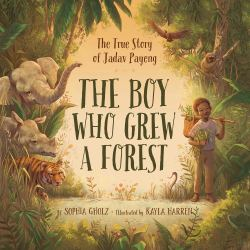 celebrate-picture-books-picture-book-review-the-boy-who-grew-a-forest-cover