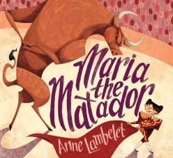 celebrate-picture-books-picture-book-review-maria-the-matador