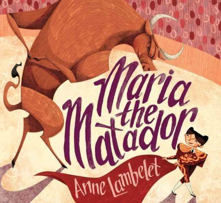 celebrate-picture-books-picture-book-review-maria-the-matador