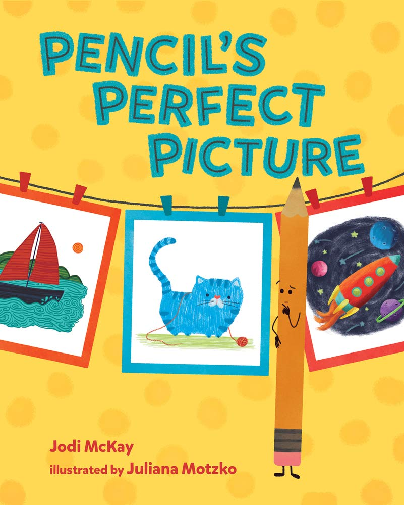 celebrate-picture-books-picture-book-review-pencil's-perfect-picture-cover